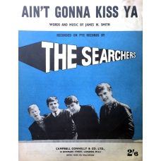 Ain't Gonna Kiss Ya by The Searchers