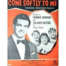 Come Softly To Me by Frankie Vaughan & The Kaye Sisters